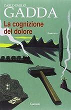 La cognizione del dolore by Carlo E. Gadda
