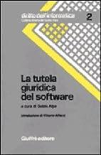 La Tutela giuridica del software by Guido…