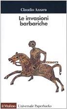 Le invasioni barbariche by Claudio Azzara