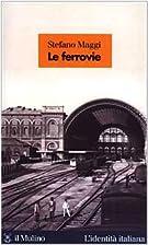 Le ferrovie by Stefano Maggi