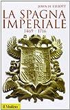 John H. Elliott: La Spagna imperiale 1469-1716