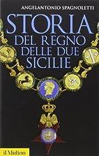 Storia del Regno delle Due Sicilie by…