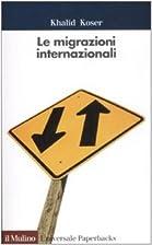 Le migrazioni internazionali by Khalid Koser
