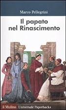 Il papato nel Rinascimento by Marco…