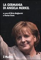 La Germania di Angela Merkel by F. Grotz S.…
