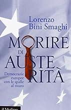 Morire di austerità. Democrazie europee con…