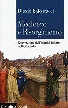 Medioevo e Risorgimento: l'invenzione…