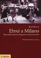 Ebrei a Milano by Rony Hamaui