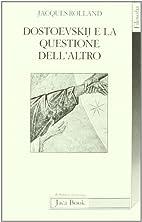 Dostoevskij e la questione dell'altro…