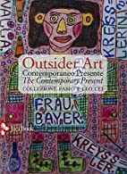 Outsider art : contemporaneo presente = the…