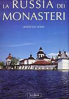 La Russia dei monasteri by Aleksej Ilic…