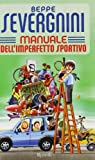 Severgnini, Beppe: Manuale Dell&#39;imperfetto Sportivo
