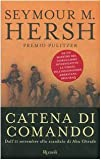 Seymour M. Hersh: Catena di comando. Dall'11 settembre allo scandalo di Abu Ghraib