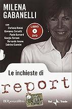 Le inchieste di Report. Con DVD by Milena…
