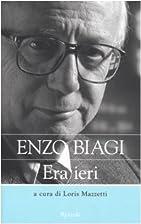 Era ieri by Enzo Biagi
