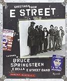 Robert Santelli: Greetings from E Street. La storia di Bruce Springsteen e della E Street Band