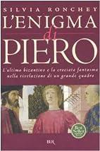 L'enigma di Piero. L'ultimo bizantino e la…
