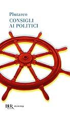 Consigli ai politici by Plutarch