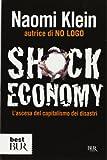 Klein, Naomi: Shock Economy L'Ascesa Del Capitalismo Dei Disastri (Italian Edition)