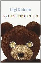 Camilla che odiava la politica by Luigi…