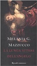 La lunga attesa dell'angelo by Melania G.…
