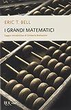 Eric T. Bell: I grandi matematici
