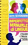Severgnini, Beppe: Imperfetto Manuale DI Lingue (Italian Edition)