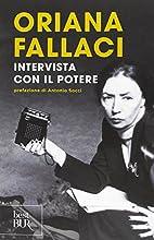 Intervista con il potere by Oriana Fallaci