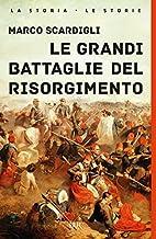 Le Grandi Battaglie Del Risorgimento by…