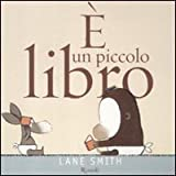 Lane Smith: È un piccolo libro