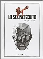 Lo sconosciuto. Ediz. integrale by Magnus