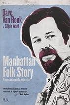 Manhattan folk story. Il racconto della mia…