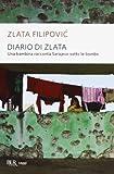 Zlata Filipovic: Diario di Zlata. Una bambina racconta Sarajevo sotto le bombe