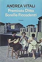 Premiata ditta Sorelle Ficcadenti by Andrea…