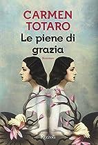 Le piene di grazia by Carmen Totaro