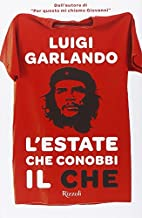 L'estate che conobbi il Che by Luigi…