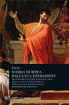 Storia di Roma dalla sua fondazione. Testo…
