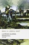 Basil H. Liddell Hart: La prima guerra mondiale. 1914-1918