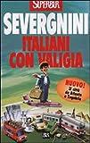 Beppe, Severgnini: Italiani Con Valigia