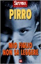 Mio figlio non sa leggere by Ugo Pirro