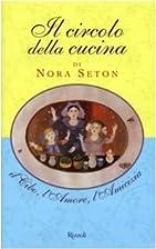 ˆIl ‰circolo della cucina by Nora Seton