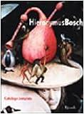 Bosch, Hieronymus: Hieronymus Bosch: Catalogo completo