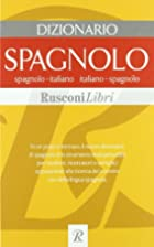 Dizionario spagnolo. Spagnolo-italiano,…