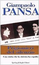 Prigionieri del silenzio by Giampaolo Pansa