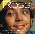 Valentino Rossi Febbre a 46 by Michel Turco…