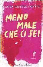 Meno male che ci sei by M. Daniela Raineri