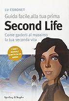 Guida facile alla tua prima Second Life by…