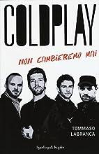 coldplay - non cambieremo mai by Tommaso…