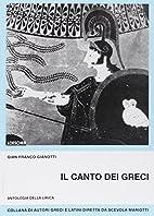 Il canto dei Greci: Antologia della lirica…