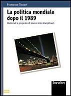 Politica Mondiale Dopo Il 1989 by Francesco…
